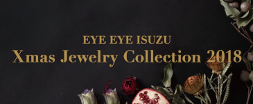 EYE EYE ISUZU Xmas Jewelry Collection 2018
